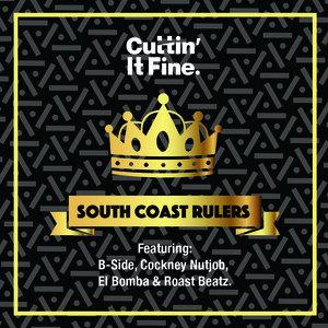 COCKNEY NUTJOB/EL BOMBA/B-SIDE/ROAST BEATZ - South Coast Rulers