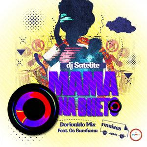 DJ SATELITE - Mama Na Bheto