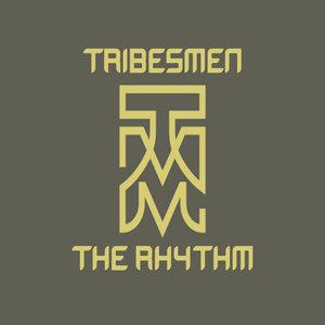 TRIBESMEN - The Rhythm
