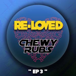 CHEWY RUBS - EP 3
