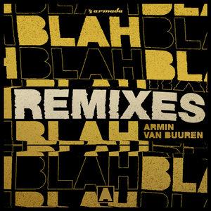ARMIN VAN BUUREN - Blah Blah Blah (Remixes)