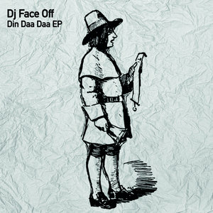 DJ FACE OFF - Din Daa Daa EP
