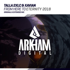 TALLA 2XLC & XAVIAN - From Here To Eternity 2018