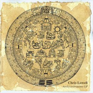 CHRIS LOWELL - Archeoastronomy