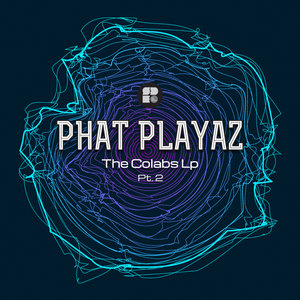 PHAT PLAYAZ - The Colabs LP - Part 2