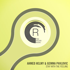 AHMED HELMY & GEMMA PAVLOVIC - Stay With The Feeling