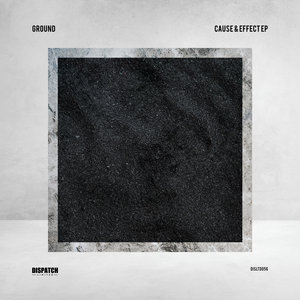 GROUND - Cause & Effect EP