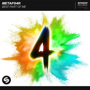 METAFO4R - Best Part Of Me