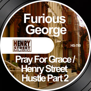 FURIOUS GEORGE - Pray For Grace