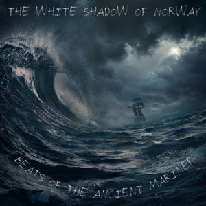 THE WHITE SHADOW - Beats Of The Ancient Mariner