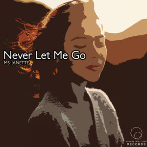 MS JANETTE - Never Let Me Go