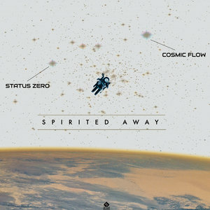 COSMIC FLOW & STATUS ZERO - Spirited Away