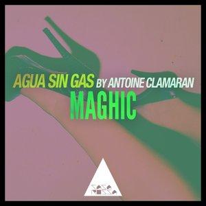 ANTOINE CLAMARAN/AGUA SIN GAS - Maghic