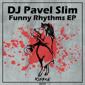 DJ PAVEL SLIM - Funny Rhythms