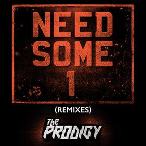 THE PRODIGY - Need Some1 (Remixes)