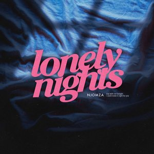 NJOMZA - Lonely Nights