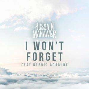 HUSSAIN MANAWER feat DEBBIE ARAMIDE - I Wonat Forget