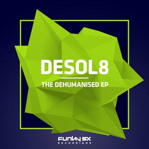 DESOL8 - The Dehumanised EP