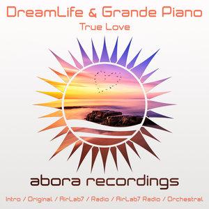 DREAMLIFE & GRANDE PIANO - True Love