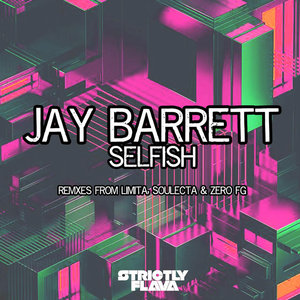 JAY BARRETT - Selfish (Remixes)