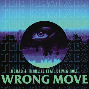 R3HAB/THRDL!FE - Wrong Move (Remixes)