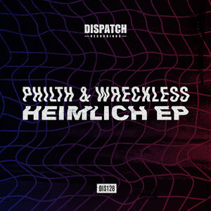 PHILTH & WRECKLESS - Heimlich EP