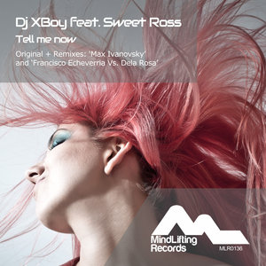 DJ XBOY/SWEET ROSS - Tell Me Now