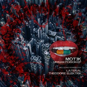 MOT3K - Urban Poison EP