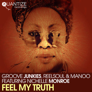 GROOVE JUNKIES/REELSOUL/MANOO feat NICHELLE MONROE - Feel My Truth