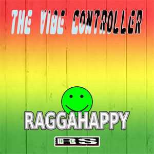 THE VIBE CONTROLLER - Raggahappy