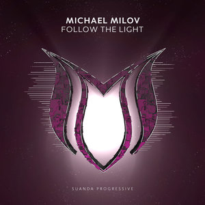 MICHAEL MILOV - Follow The Light