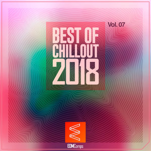 VARIOUS - Best Of Chillout 2018 Vol 07