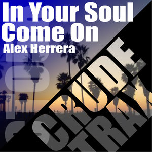 ALEX HERRERA - In Your Soul/Come On