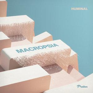 HUMINAL - Macropsia