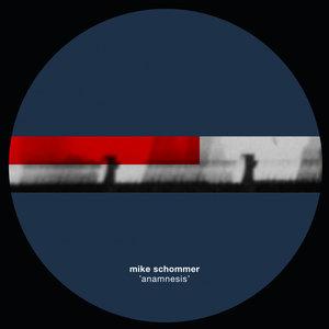 MIKE SCHOMMER - Anamnesis