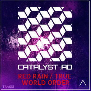 CATALYST AD - Red Rain / True World Order