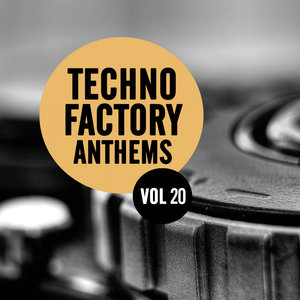 VARIOUS - Techno Factory Anthems Vol 20