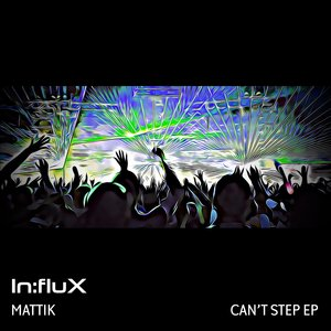 MATTIK - Can't Step EP