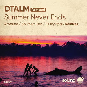 DTALM - Summer Never Ends (Remixed)