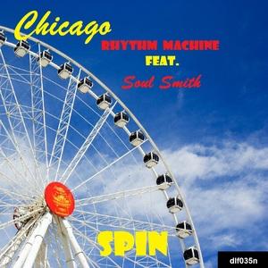 CHICAGO RHYTHM MACHINE feat SOUL SMITH - Spin EP