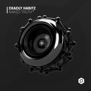DEADLY HABITZ - Naked Truth
