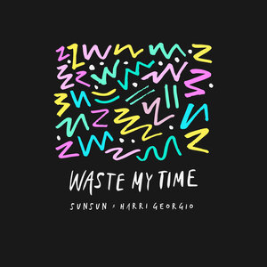 SUNSUN & HARRI GEORGIO - Waste My Time