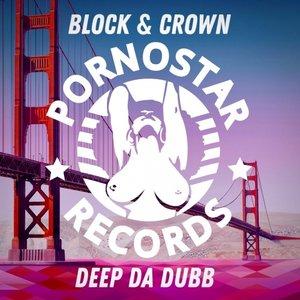 BLOCK & CROWN - Deep Da Dubb