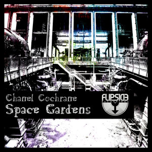 CHANEL COCHRANE - Space Gardens