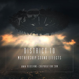 BLUEZONE CORPORATION - District 10: Mothership Sound Effects (Sample Pack WAV)