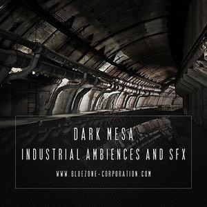 BLUEZONE CORPORATION - Dark Mesa: Industrial Ambiences & SFX (Sample Pack WAV)