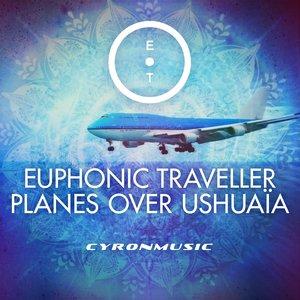 EUPHONIC TRAVELLER feat ZACH ALWIN - Planes Over Ushuaia