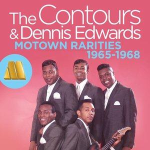 THE CONTOURS/DENNIS EDWARDS - Motown Rarities 1965-1968