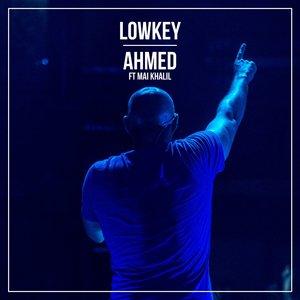 LOWKEY - Ahmed