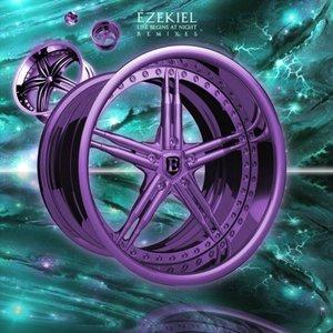 EZEKIEL - Life Begins At Night Remixes